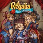 Regalia Of Men and Monarchs – Royal Edition