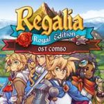 Regalia Of Men and Monarchs – Royal Edition OST Combo