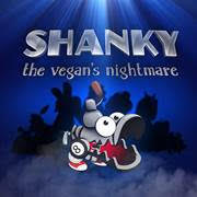 Shanky The Vegan`s Nightmare